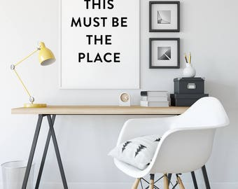 This must be the place, Quote, Printable poster, Minimal, Home Decor, Instant download, Large size, Resizable, Modern Design, Digital Art