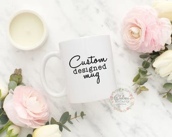 Custom Coffee Mug - Custom Mug - Personalized Coffee Mug - Personalized Mug - Coffee Mug - Gift For Her - Gift For Him - Personalized Gift