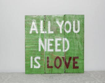 Wooden Sign, Shabby Chic, Residential Decoration, All you need is love, green