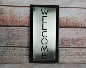 Upright Brushed Stainless WELCOME Sign, entryway welcome, indoor outdoor, stainless steel welcome, outdoor welcome sign, metal welcome sign