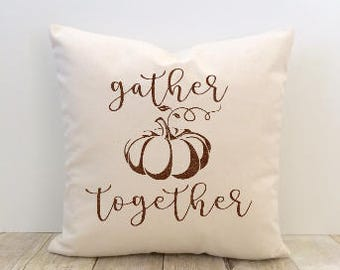 Gather Together Pillow Cover, Pumpkin, Fall, Thanksgiving, Harvest, Autuumn, New Home, Housewarming