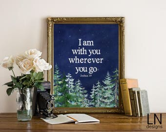 Instant 'I am with you wherever you go' Joshua 1:9 Printable File Wall Art Home Decor Scripture Print Watercolor Forest