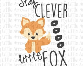 50% off - Stay clever little fox SVG, DXF, EPS, png Files for Cutting Machines Cameo or Cricut - cute toddler boy shirt - woodlands theme -