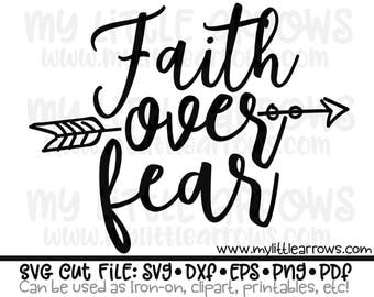 Faith over fear SVG, DXF, EPS, png Files for Cutting Machines Cameo or Cricut - scripture svg - religious svg - christian svg