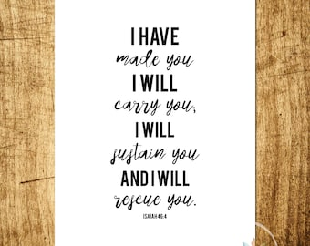 "Isaiah 46:4 - I Have Made You I Will Sustain You - Bible Verse - 5x7"" Digital Print - Customizable - Instant Download Printable Art"