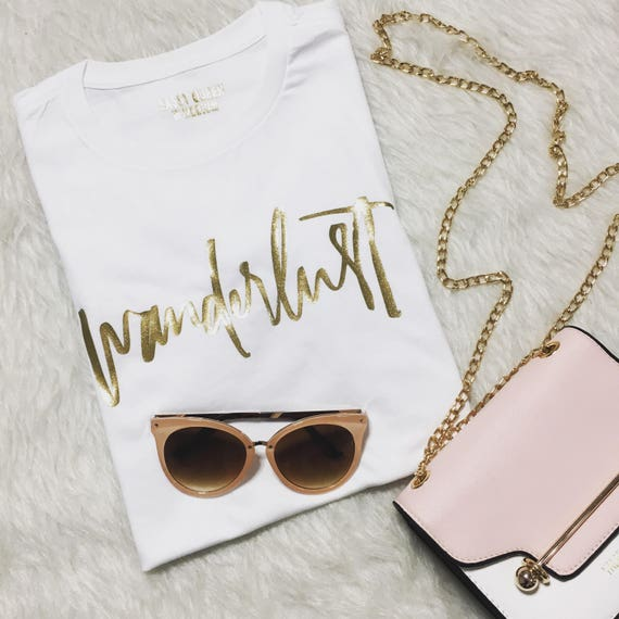 Wanderlust / Statement Tee / Graphic Tee / Statement Tshirt / Graphic Tshirt / T-shirt