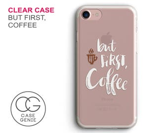 But First Coffee Clear Phone Case for iPhone 7 Plus, 7, 6, 6s Cell Phone Cover Clear and Frosted Transparent
