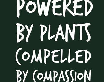 Vegan Tee 'Powered by Plants, Compelled by Compassion' - Unisex
