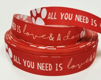 "7/8"" inch All you need is LOVE and a DOG white on Red - Printed Grosgrain Ribbon for Hair Bow - Original Design"