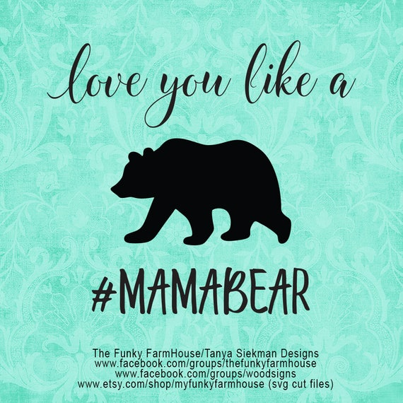 SVG & PNG - Love you like a Mama Bear!