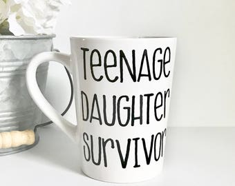 IMPERFECT Teenage Daughter Survivor 14oz Coffee mug, coffee cup, Gifts for her, Gifts for him, Father's Day, Mother's Day, Birthday Gift, Gr