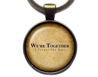 "Walt Witman ""We're together. I forget the rest."" Keychain Keyring"