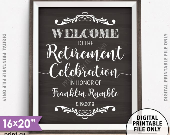 """Retirement Party Sign Welcome to the Retirement Celebration Retirement Party Welcome Retirement Sign, Chalkboard Style PRINTABLE 8x10/16x20"""""""