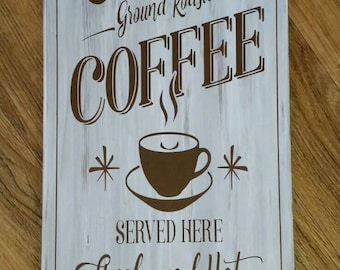 Coffee Wooden Sign, Fresh Ground Coffee sign, kitchen Decor, kitchen Wooden Sign, Painted Sign, cup of coffee, coffee served here
