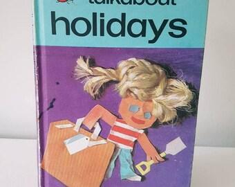 Vintage ladybird book 1970s Lets talk about holidays - vintage children's book
