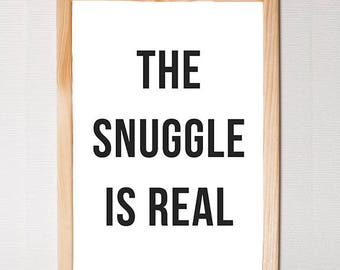 The Snuggle Is Real Wall Art - Bedroom Wall Art, Nightstand Art, Bedroom Decor, Above Bed Art, Funny Wall Art, The Struggle is Real, Bed Art