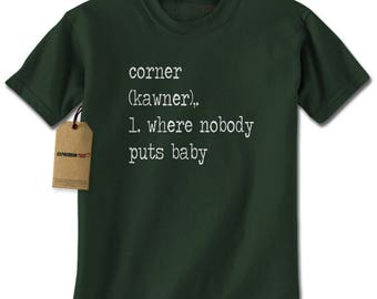 Corner Where Nobody Puts Baby Mens T-shirt