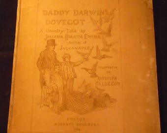 Daddy Darwin's Dovecot Juliana Horatia Ewing A Country Tale Illustrated by Randolph Caldecott Antique 1880s Book