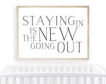 Staying In Is The New Going Out Printable, Stay In Art Print, Stay Home Art Print, Funny Black and White Quote Print, Modern Minimal Quote