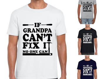 If GRANDPA Can't Fix It No One Can - Mens/Adults Tshirt - Novelty/Funny/Gift/Present/Grandpa/Father's Day/Xmas