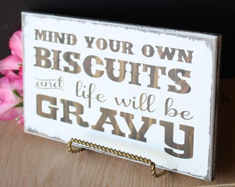 Mind Your Own Biscuits And Life Will Be Gravy Wood Sign-  Rustic Kitchen Decor -  Funny  Kitchen Wood Sign - Handpainted Sign - Mom Gift