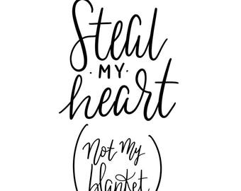 """Custom Hand Lettered Sign / """"Steal My Heart...Not My Blanket"""" / Digital Copy"""