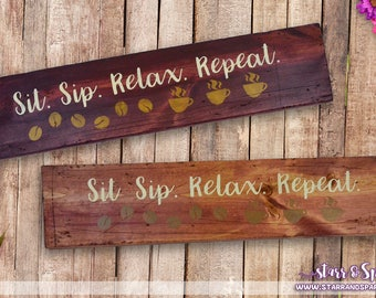 Distressed Hand Painted Sit Sip Relax Coffee Wood Signs for Home Decor, Accents, Displays, Furniture