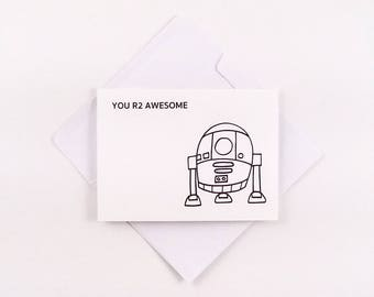 R2D2 Card / Star Wars Card / You R2 Awesome / Funny R2D2 Card / Friendship Card / Cute Star Wars Card / Any Occasion Card