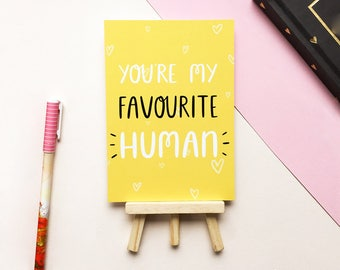 Favourite Human - Art Print - A6 - Cute - Bright - Favourite Person - Gift for Her - Gift for Him - Anniversary - Happy - Love - Wall Art