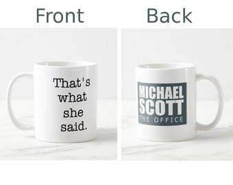 That's what she said mug, The Office tv show mug, Michael Scott quote mug, coffee mug, the office gift, michael scott office, office show