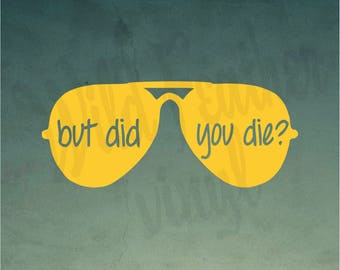 Decal - But Did You Die? - Bad Driver - Driver Meme - Bumper Sticker - Aviator Glasses - Yeti Decal - Car Decal - Vinyl Sticker