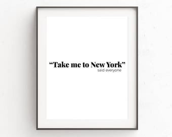 New York, Funny Art Print, Humorous, Sarcastic, Funny Wall Art Print, Office Wall Artwork, Wall Art, Instant Download, 8x10 Print, Poster