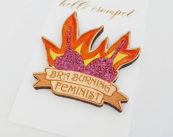BRA BURNING FEMINIST lasercut wooden brooch pin glitter bra fire novelty gift