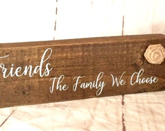 Friends quote sign, friends the family we choose, reclaimed wood sign, wooden sign, best friend gift, friendship gift, friendship quote