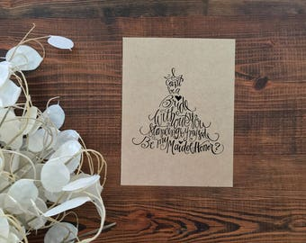 Maid of Honor Proposal Card | Handlettered Wedding Card | Be My Maid of Honor? Card | Handmade Kraft Paper Card