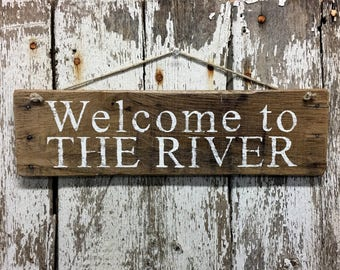 Welcome to the River Sign River Signs River Wood Sign Fishing Sign River Decor River House House on the River Gift for Fisherman #3605