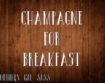 Champagne For Breakfast Vinyl Decal