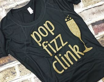 Pop Fizz Clink, Champagne, Brunch, New Years, Bridal Party Shirt, Champagne Shirt,Mimosas, Gift,Custom Shirt,Bachelorette Party Shirts