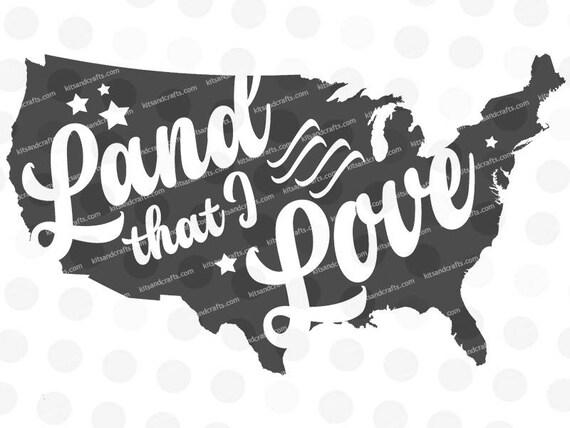 Land That I Love Svg USA Svg Th Of July Svg United States - Us map svg