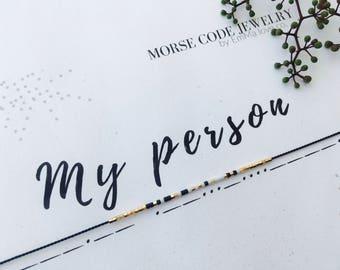 MY PERSON Morse Code Bracelet / MORSE Code Jewelry / Stackable Bracelets / Friendship bracelets