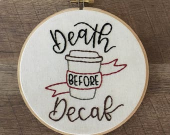 """Death Before Decaf 