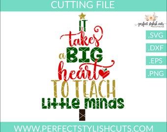 It Takes A Big Heart Svg, Teacher Appreciation Svg, Apple Svg, Christmas Svg, Christmas Tree Svg, Cut Files, Cricut Files, DXF Files, EPS