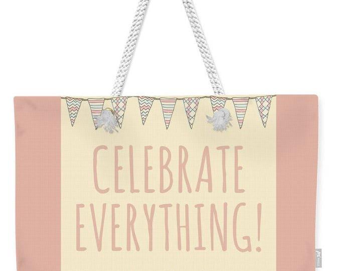 """Weekender Tote Bag """"Celebrate Everything"""""""