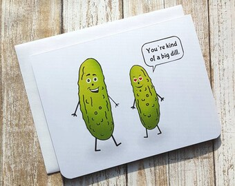Big Dill Valentine Greeting Card- Love - Pickle - Funny  - Food