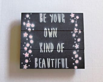 Be Beautiful Wall Sign, Black Pallet Wall Sign, Rustic Wall Accent, Be Your Own Kind of Beautiful, Wood Wall Accent, Rustic Home Decor