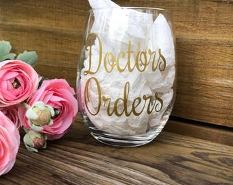 Doctors orders stemless wine glass , wine tumbler with funny sayings , gift for doctor , wedding gift , gift for best friend , honeymoon