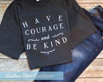 "Disney Cinderella ""Have Courage and Be Kind""  | Disney Shirt | Motherhood | Vacation Shirts | Mickey Shirts"