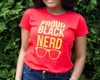 Proud Black Nerd Melanin nerd melanin shirts melanin popping t shirts black girl magic shirts my black is shirt black lives matter shirt