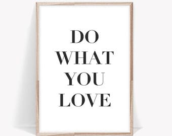 Quote Print,Do What You Love Print,Quote,Large Wall Art,Black and White Prints,Digital Prints,Printable Quote,Typography Print,Wall Art