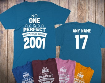 17 Year Old Birthday Shirt No One is Perfect Except Those Born in 2001 Birthday Shirt 17th Birthday Celebration T-Shirt Birthday Gift